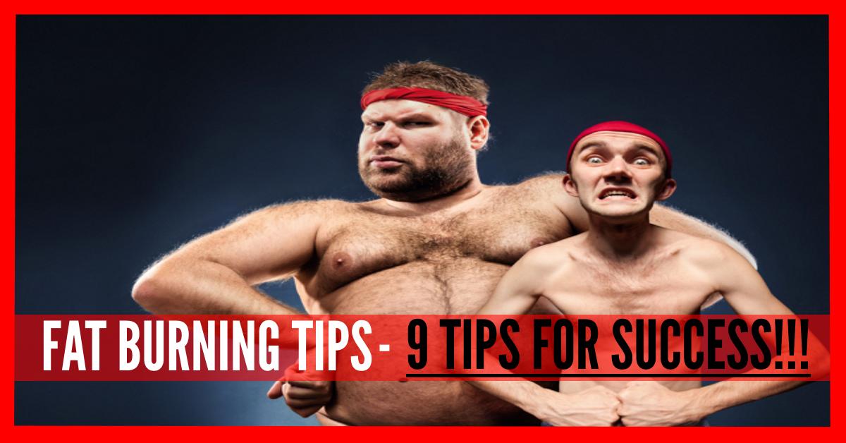 9 FAT BURNING TIPS