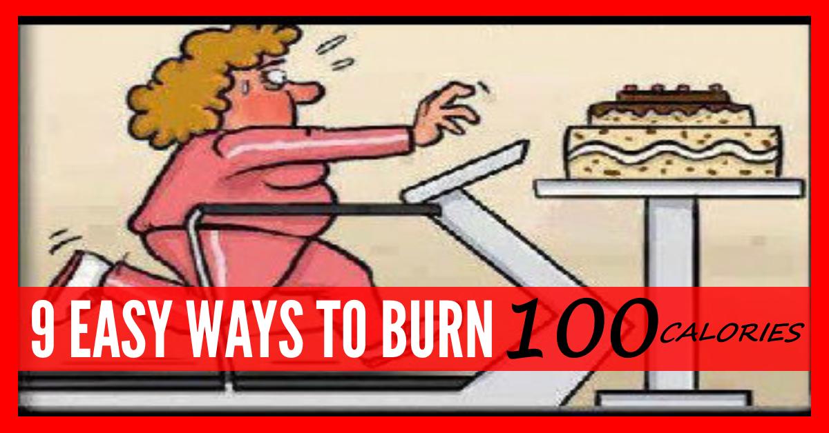 9 WAYS TO BURN 100 CALORIES