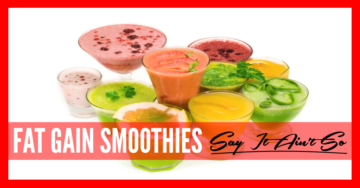 SMOOTHIES SABATOGING YOUR FAT LOSS