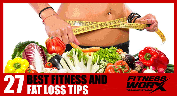 27 BEST FITNESS AND FAT LOSS TIPS